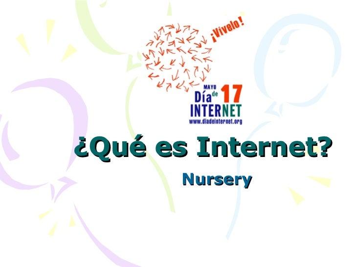 ¿Qué es Internet? Nursery