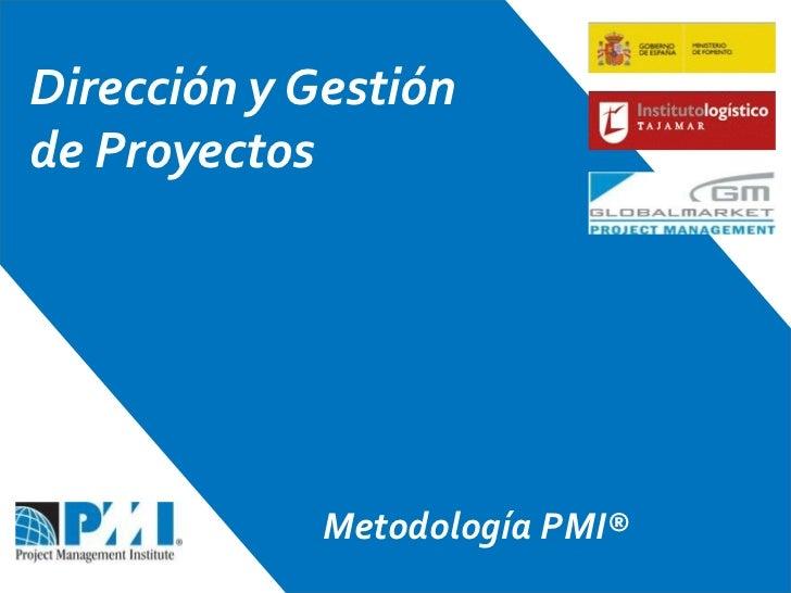 Dirección y Gestión de Proyectos Metodología PMI®