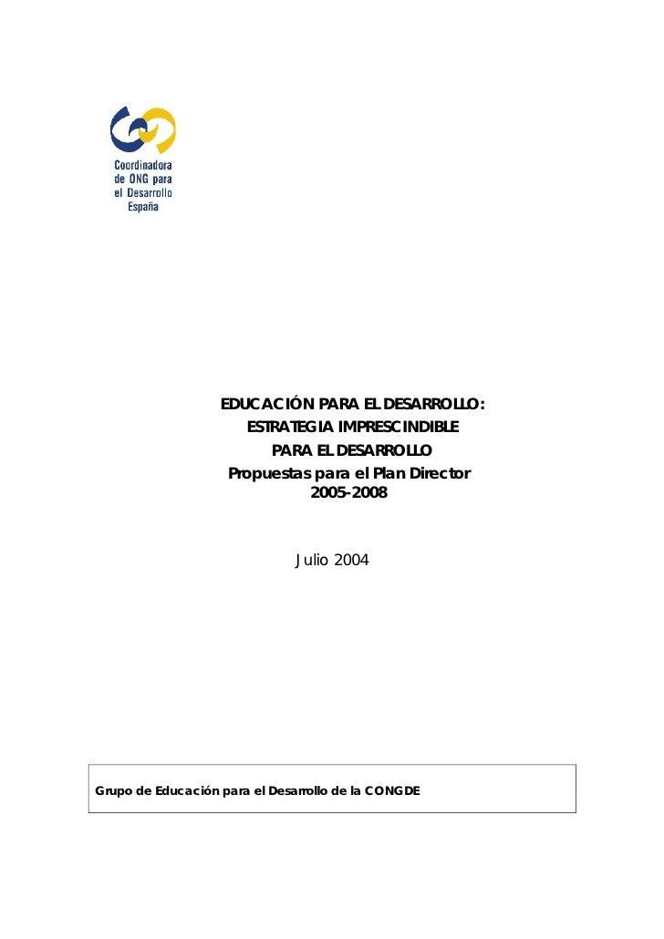 EDUCACIÓN PARA EL DESARROLLO:                       ESTRATEGIA IMPRESCINDIBLE                          PARA EL DESARROLLO ...