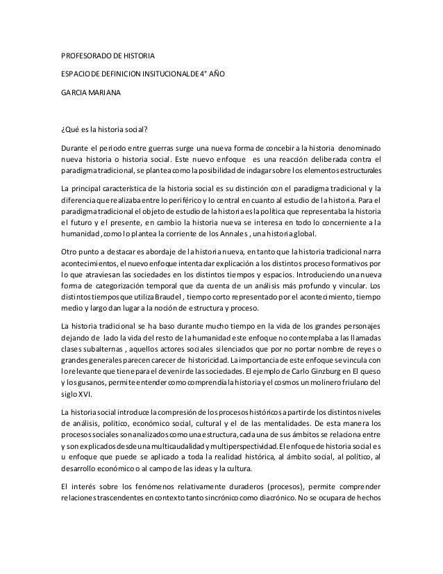 PROFESORADODE HISTORIA ESPACIODE DEFINICION INSITUCIONALDE4° AÑO GARCIA MARIANA ¿Qué es la historia social? Durante el per...