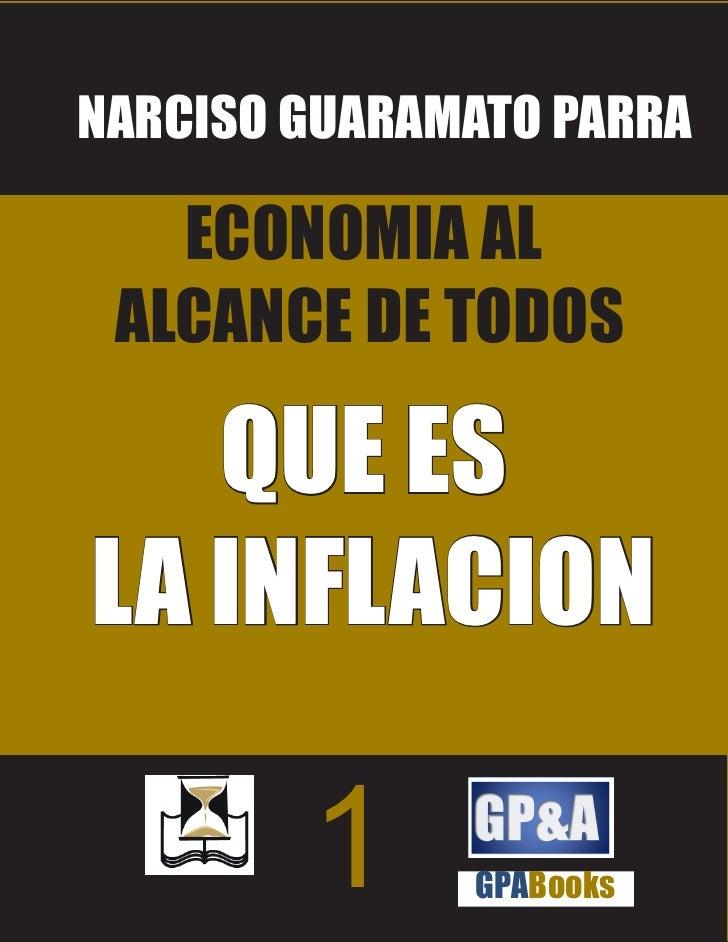 NARCISO GUARAMATO PARRA     ECONOMIA AL  ALCANCE DE TODOS     QUE ES LA INFLACION          1     GPABooks