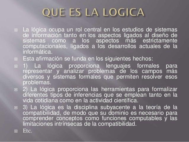  La lógica ocupa un rol central en los estudios de sistemas de información tanto en los aspectos ligados al diseño de sis...