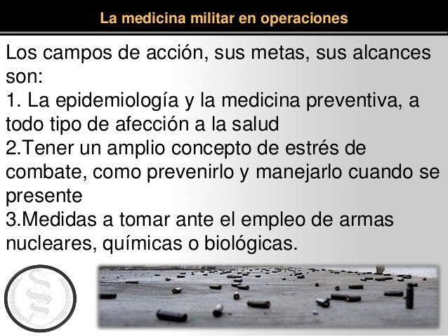 Los campos de acción, sus metas, sus alcances son: 1. La epidemiología y la medicina preventiva, a todo tipo de afección a...