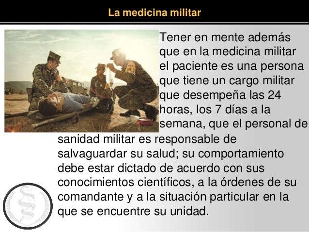 sanidad militar es responsable de salvaguardar su salud; su comportamiento debe estar dictado de acuerdo con sus conocimie...