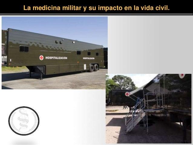 La medicina militar y su impacto en la vida civil.