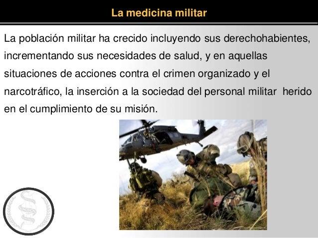 La población militar ha crecido incluyendo sus derechohabientes, incrementando sus necesidades de salud, y en aquellas sit...