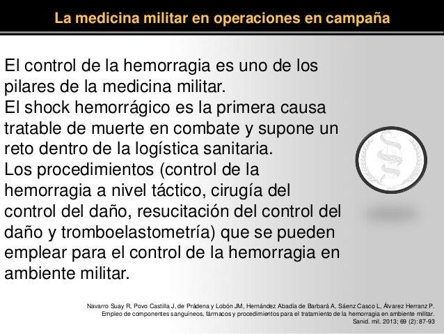 El control de la hemorragia es uno de los pilares de la medicina militar. El shock hemorrágico es la primera causa tratabl...