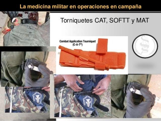 Torniquetes CAT, SOFTT y MAT La medicina militar en operaciones en campaña