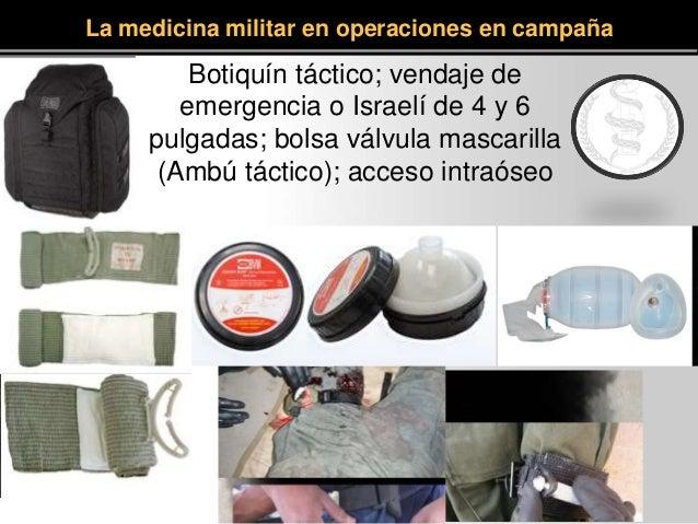 Botiquín táctico; vendaje de emergencia o Israelí de 4 y 6 pulgadas; bolsa válvula mascarilla (Ambú táctico); acceso intra...