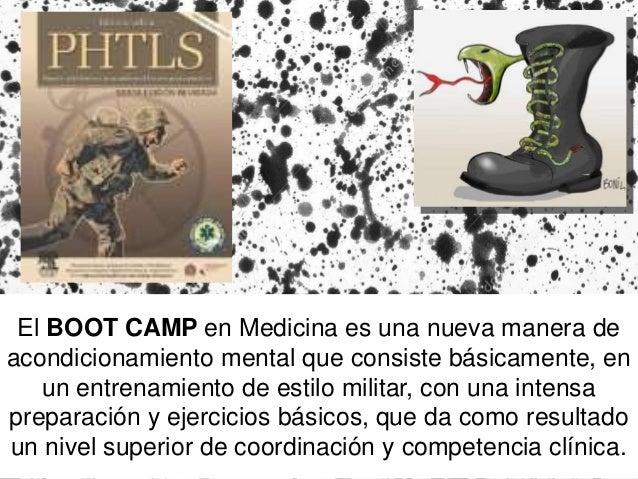El BOOT CAMP en Medicina es una nueva manera de acondicionamiento mental que consiste básicamente, en un entrenamiento de ...