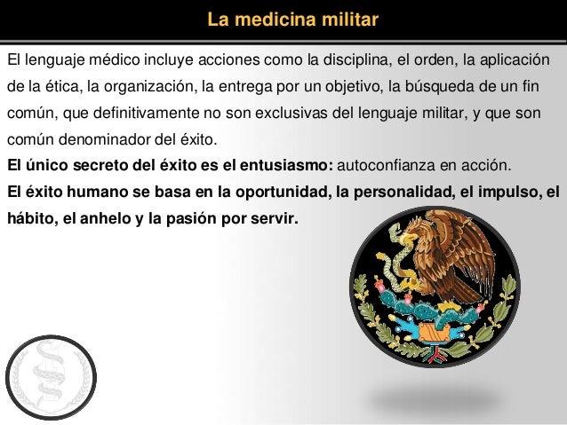 El lenguaje médico incluye acciones como la disciplina, el orden, la aplicación de la ética, la organización, la entrega p...