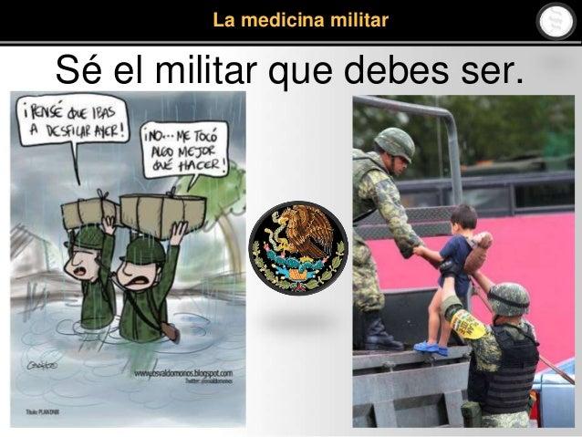 La medicina militar Sé el militar que debes ser.