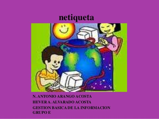 N. ANTONIO ARANGO ACOSTA HEVER A. ALVARADO ACOSTA GESTION BASICA DE LA INFORMACION GRUPO E netiqueta