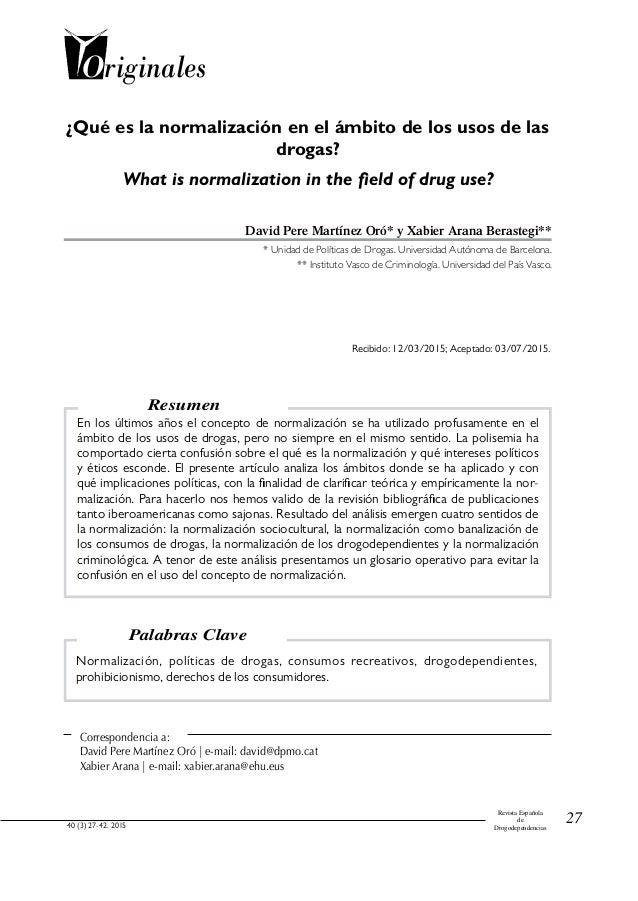 27 Revista Española de Drogodependencias40 (3) 2015 ¿Qué es la normalización en el ámbito de los usos de las drogas? What ...