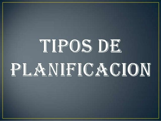 • Esta forma de planificación corresponde a un modelo  pedagógico tradicional o academicista. Su estructura  contiene defi...