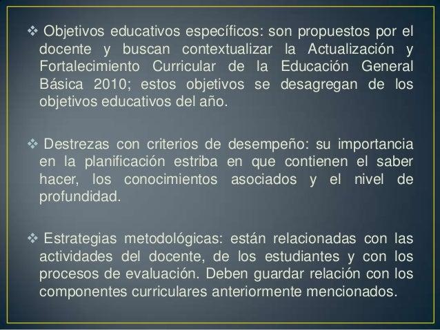  Objetivos educativos específicos: son propuestos por el docente y buscan contextualizar la Actualización y Fortalecimien...