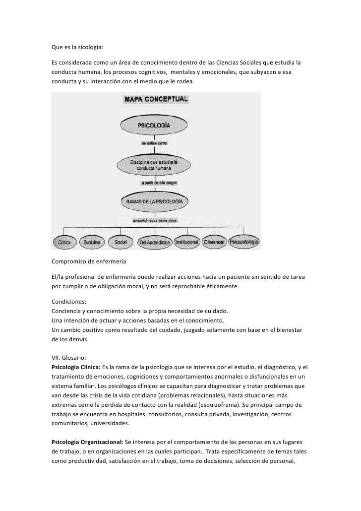 Que es la sicologia:Es considerada como un área de conocimiento dentro de las Ciencias Sociales que estudia laconducta hum...