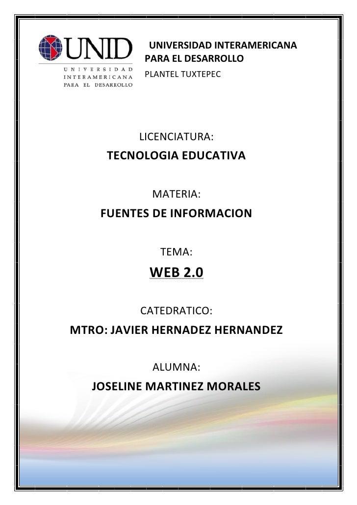 25400-282575UNIVERSIDAD INTERAMERICANA PARA EL DESARROLLO<br />PLANTEL TUXTEPEC<br />LICENCIATURA:TECNOLOGIA EDUCATIVAMATE...