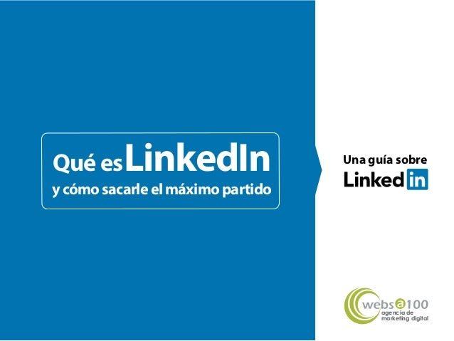 QuéesLinkedIn ycómosacarleelmáximopartido Una guía sobre agencia de marketing digital
