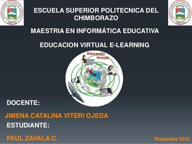 ESCUELA SUPERIOR POLITECNICA DEL                 CHIMBORAZO       MAESTRIA EN INFORMÁTICA EDUCATIVA         EDUCACION VIRT...
