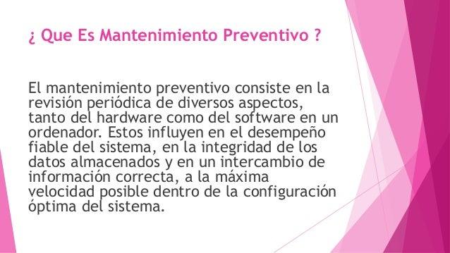 ¿ Que Es Mantenimiento Preventivo ? El mantenimiento preventivo consiste en la revisión periódica de diversos aspectos, ta...