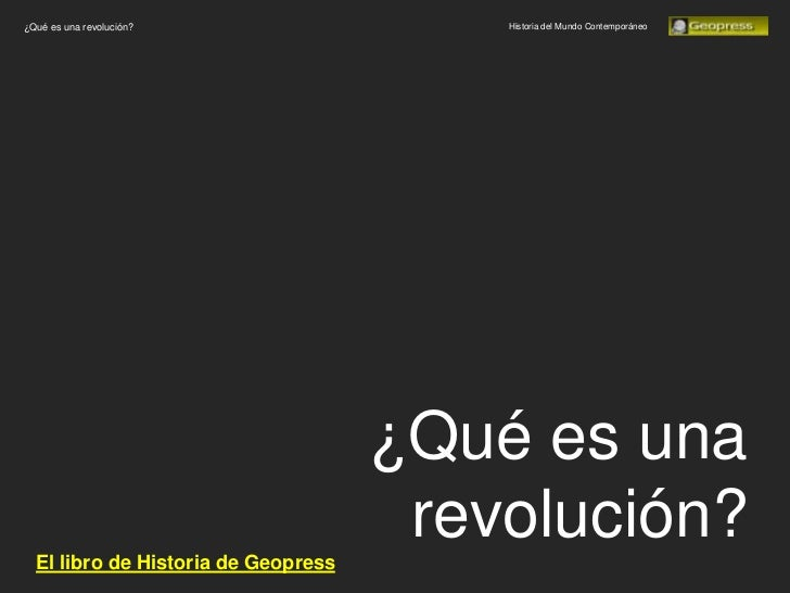 ¿Qué es una revolución?                  Historia del Mundo Contemporáneo                                     ¿Qué es una ...