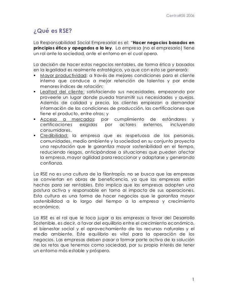 """CentraRSE 2006¿Qué es RSE?La Responsabilidad Social Empresarial es el: """"Hacer negocios basados enprincipios ético y apegad..."""