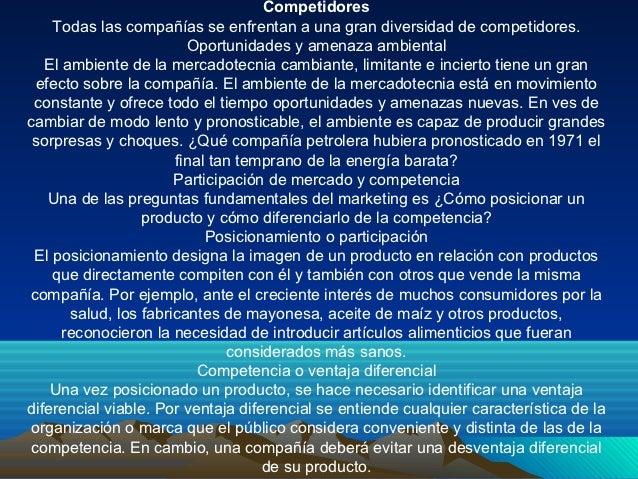 Competidores    Todas las compañías se enfrentan a una gran diversidad de competidores.                         Oportunida...