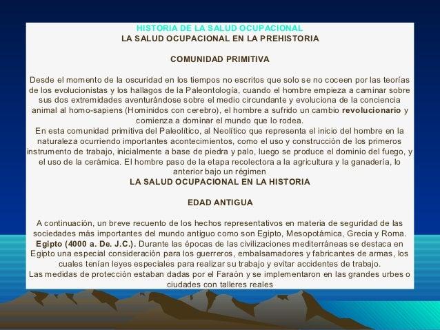 HISTORIA DE LA SALUD OCUPACIONAL                        LA SALUD OCUPACIONAL EN LA PREHISTORIA                            ...