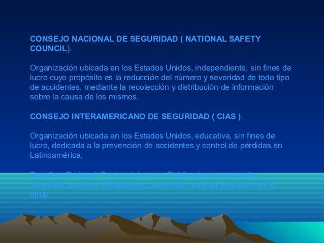 CONSEJO NACIONAL DE SEGURIDAD ( NATIONAL SAFETYCOUNCIL).Organización ubicada en los Estados Unidos, independiente, sin fin...