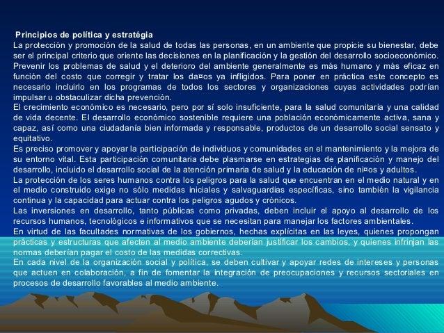 Principios de política y estratégiaLa protección y promoción de la salud de todas las personas, en un ambiente que propici...