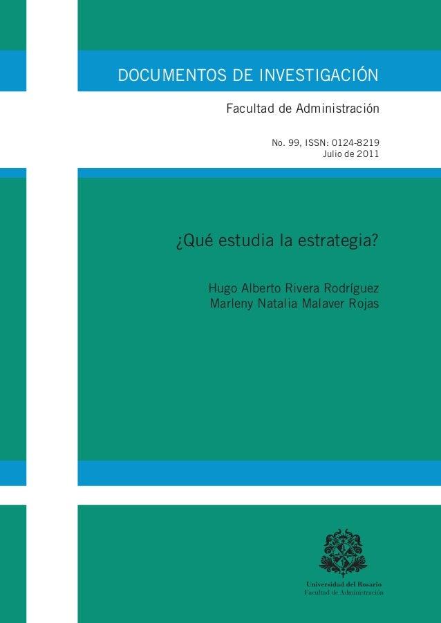 DOCUMENTOS DE INVESTIGACIÓN ¿Qué estudia la estrategia? Hugo Alberto Rivera Rodríguez Marleny Natalia Malaver Rojas Facult...