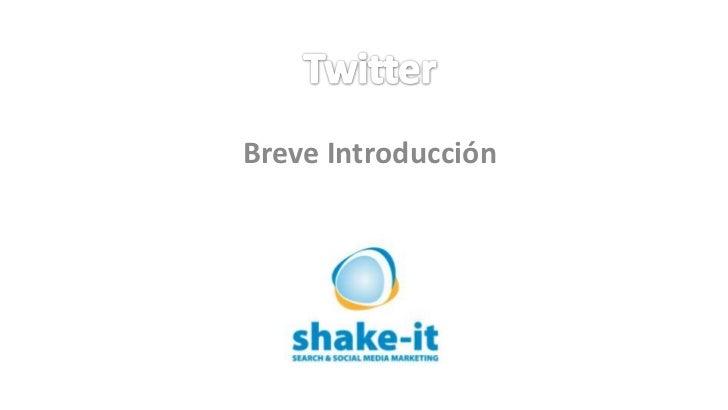 Twitter<br />Breve Introducción<br />