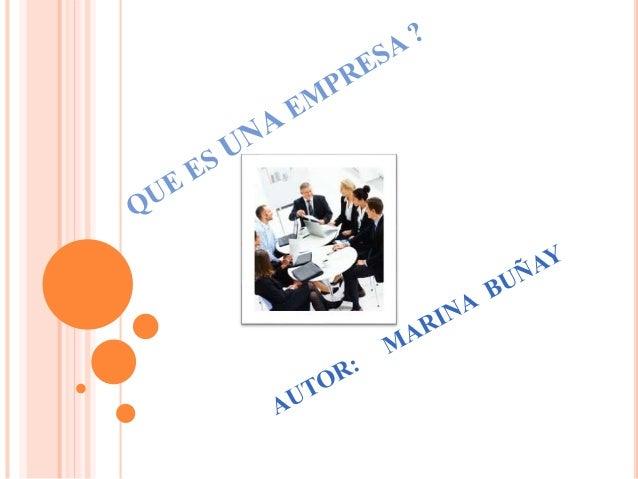 CONCEPTO DE EMPRESA  Una empresa es una organización, institución o industria dedicada a actividades o persecución de fin...