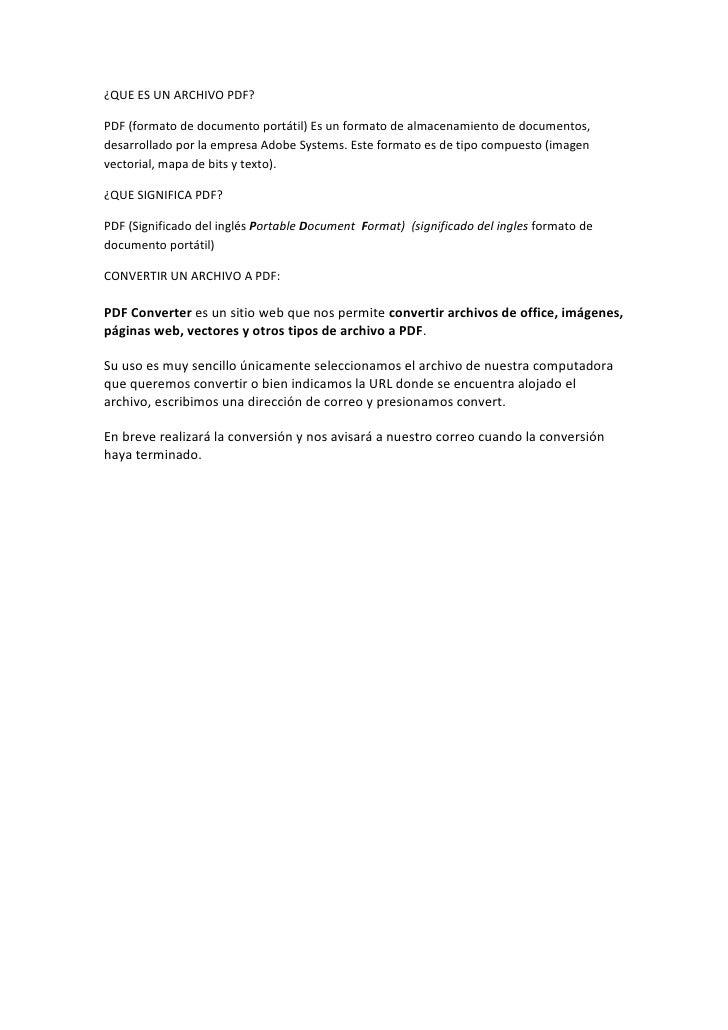 ¿QUE ES UN ARCHIVO PDF?<br />PDF (formato de documento portátil) Es un formato de almacenamiento de documentos, desarrolla...
