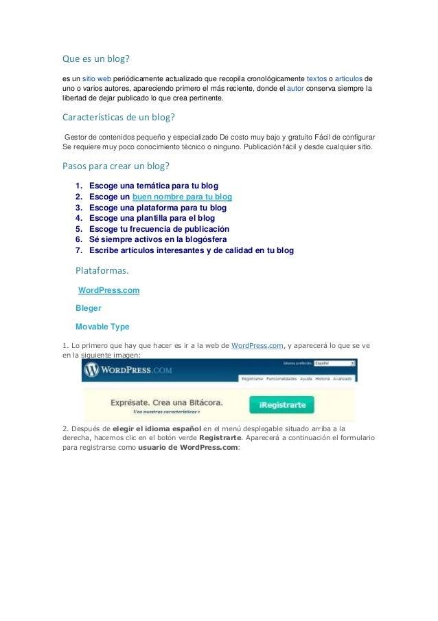 Que es un blog?es un sitio web periódicamente actualizado que recopila cronológicamente textos o artículos deuno o varios ...