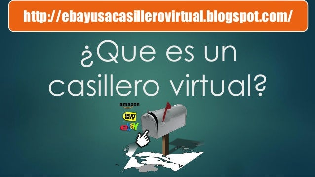 ¿Que es un casillero virtual? http://ebayusacasillerovirtual.blogspot.com/
