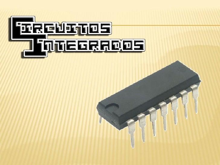 Circuito electrónico en  miniatura construido  sobre un soporte de    silicio y que viene  generalmente en unencapsulado n...