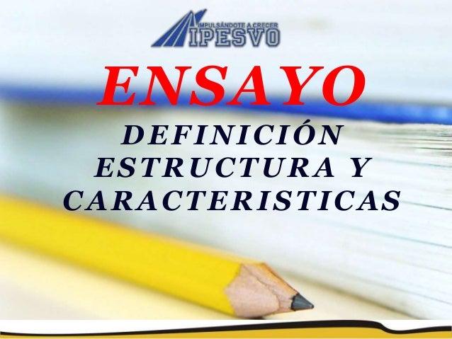 ENSAYO DEFINICIÓN ESTRUCTURA Y CARACTERISTICAS