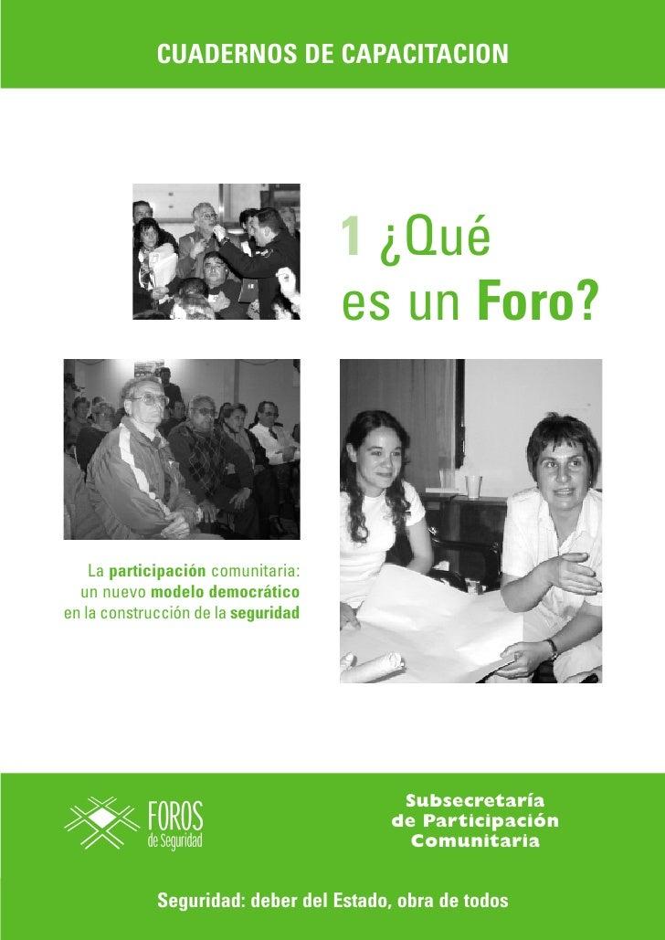 CUADERNOS DE CAPACITACION                                          1 ¿Qué                                      es un Foro?...