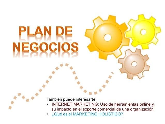 Tambien puede interesarte: • INTERNET MARKETING: Uso de herramientas online y su impacto en el soporte comercial de una o...