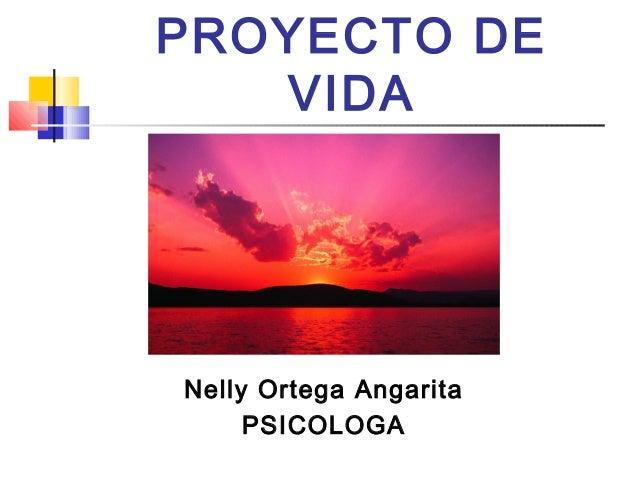 PROYECTO DEVIDANelly Ortega AngaritaPSICOLOGA