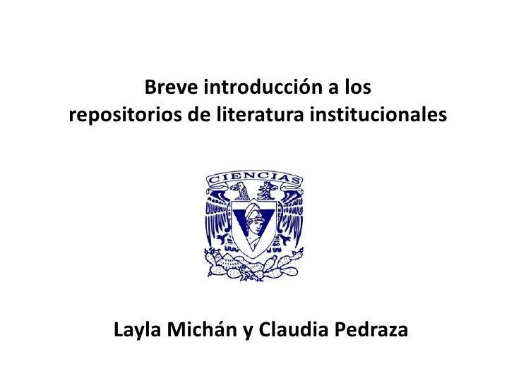 Breve introducción a losrepositorios de literatura institucionales<br />LaylaMichán y Claudia Pedraza<br />