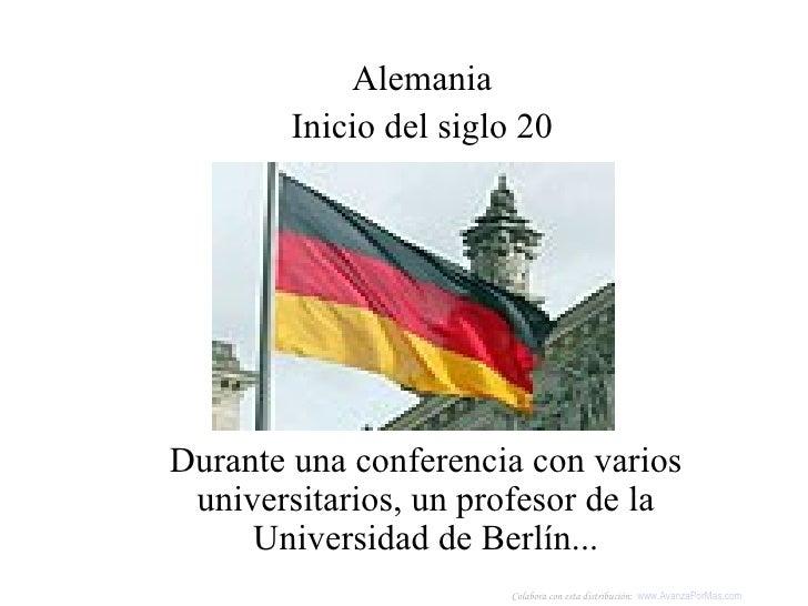 Durante una conferencia con varios universitarios, un profesor de la Universidad de Berlín... Alemania Inicio del siglo 20...