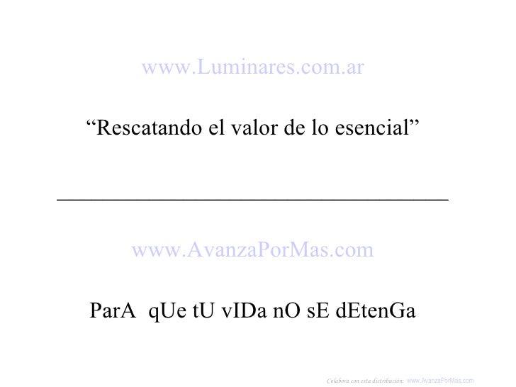 """<ul><li>www.Luminares.com.ar </li></ul><ul><li>"""" Rescatando el valor de lo esencial"""" </li></ul><ul><li>___________________..."""