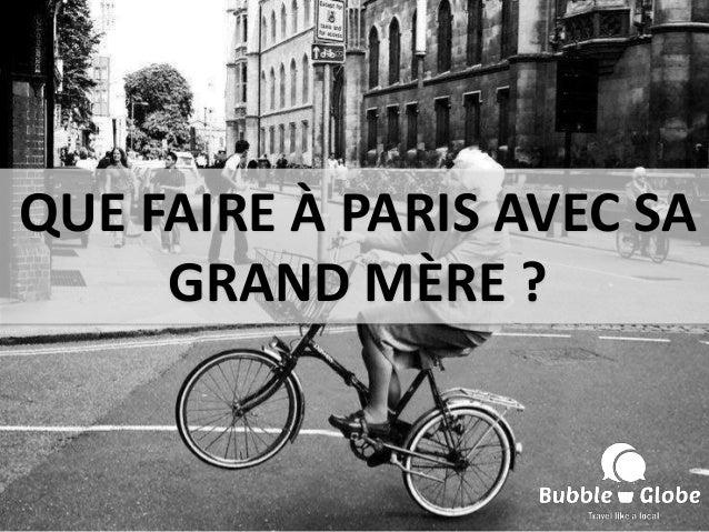 QUE FAIRE À PARIS AVEC SA GRAND MÈRE ?