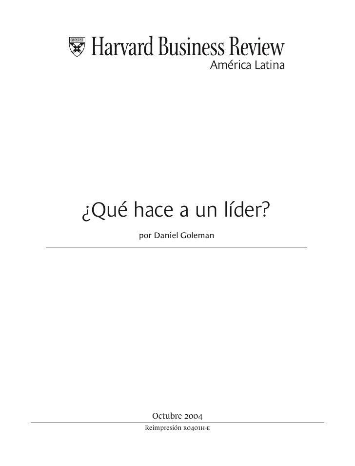 ¿Qué hace a un líder?      por Daniel Goleman         Octubre 2004       Reimpresión r0401h-e