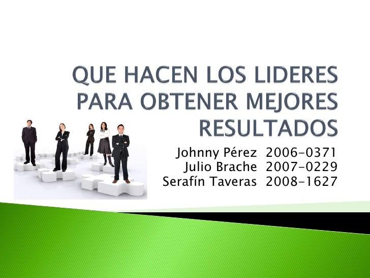 ... Obtener Mejores Resultados. Johnny Pérez 2006-0371 Julio Brache  2007-0229Serafín Taveras 2008-1627 ... bfb5bb14cce