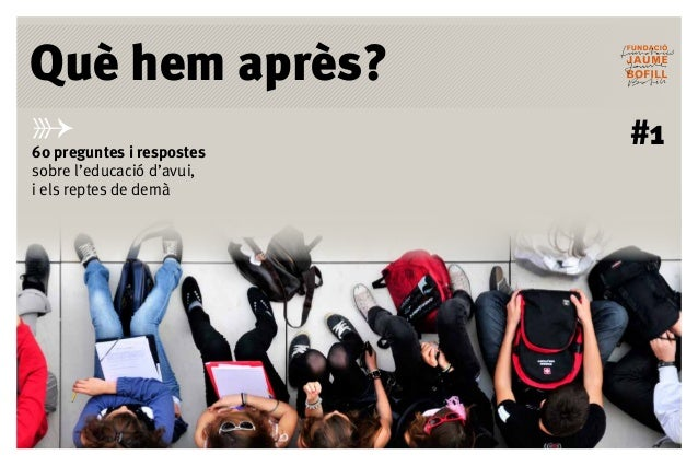 60 preguntes i respostes sobre l'educació d'avui, i els reptes de demà #1 Què hem après?
