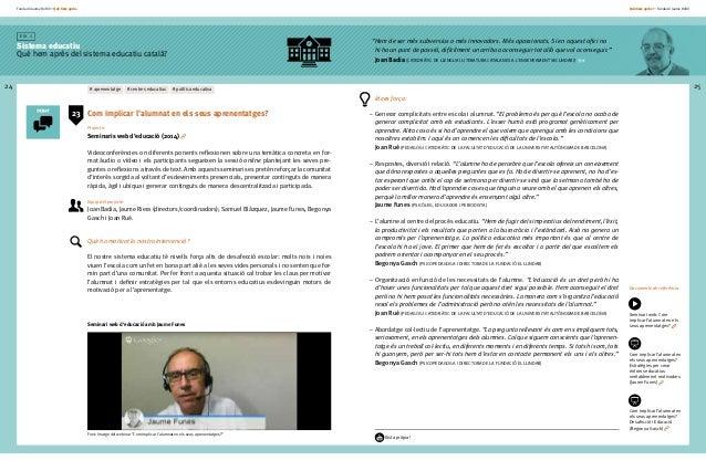 Fundació Jaume Bofill * Què hem après 24 E i x 1 Sistema educatiu Què hem après del sistema educatiu català? Què hem après...